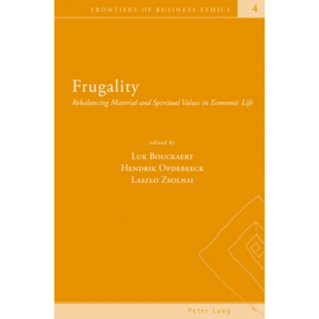 Frugality: Rebalancing Material and Spiritual Values in Economic Life