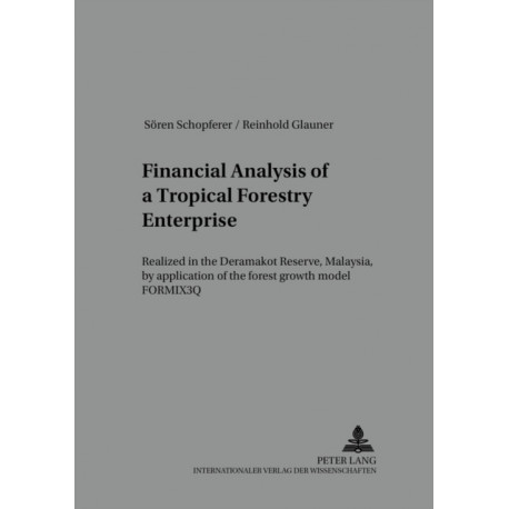 Financial Analysis of a Tropical Forestry Enterprise: Realized in the Deramakot Reserve, Malaysia, by Application of the Forest Growth Model FORMIX3Q