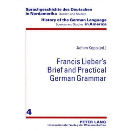"Francis Lieber's ""Brief and Practical German Grammar"""
