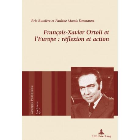 Francois-Xavier Ortoli Et l'Europe: Reflexion Et Action