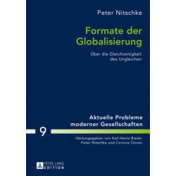 Formate der Globalisierung: Ueber die Gleichzeitigkeit des Ungleichen- 2., aktualisierte und erweiterte Ausgabe