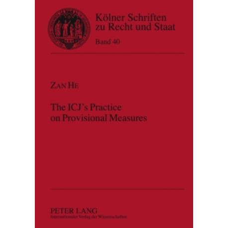 The ICJ's Practice on Provisional Measures