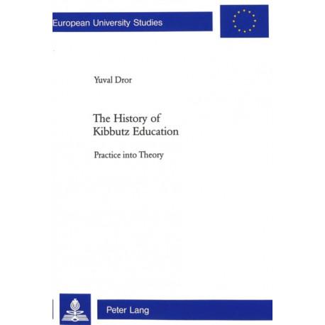 The History of Kibbutz Education: Practice into Theory