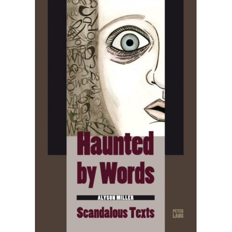 Haunted by Words: Scandalous Texts