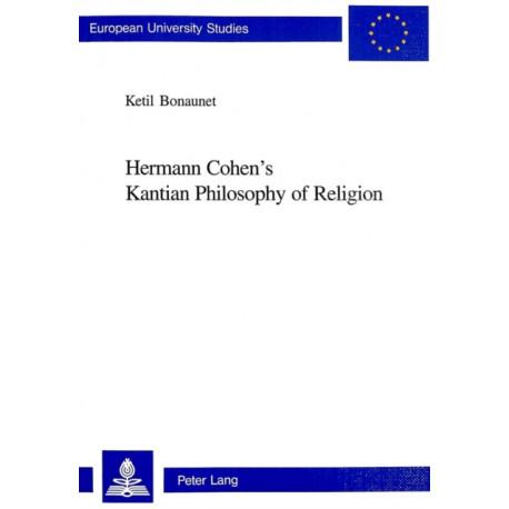 Hermann Cohen's Kantian Philosophy of Religion