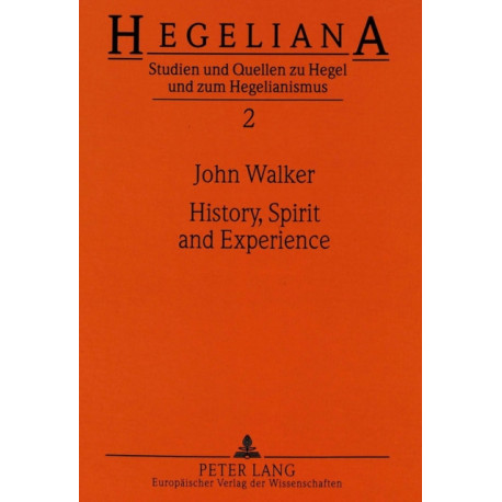 History, Spirit and Experience: Hegel's Conception of the Historical Task of Philosophy in His Age