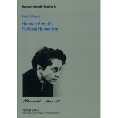 Hannah Arendt's Political Humanism