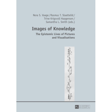 Images of Knowledge: The Epistemic Lives of Pictures and Visualisations