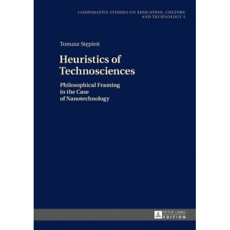Heuristics of Technosciences: Philosophical Framing in the Case of Nanotechnology