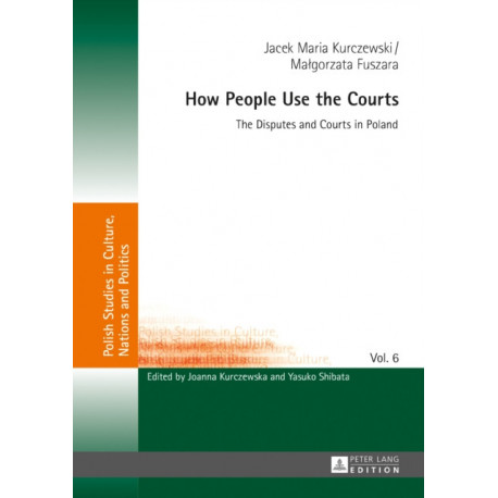 How People Use the Courts: The Disputes and Courts in Poland