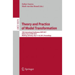 Theory and Practice of Model Transformation: 10th International Conference, ICMT 2017, Held as Part of STAF 2017, Marburg, Germany, July 17-18, 2017, Proceedings
