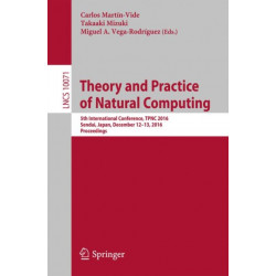 Theory and Practice of Natural Computing: 5th International Conference, TPNC 2016, Sendai, Japan, December 12-13, 2016, Proceedings