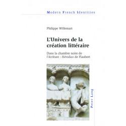 L'Univers de la Creation Litteraire: Dans la Chambre Noire de l'Ecriture : Herodias de Flaubert