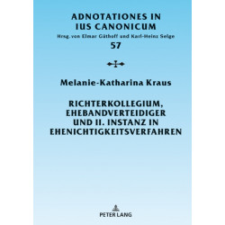 Richterkollegium, Ehebandverteidiger Und II. Instanz in Ehenichtigkeitsverfahren: Entstehung Und Entwicklung