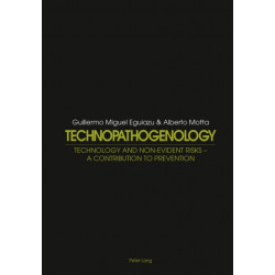 Technopathogenology: Technology and Non-Evident Risk - A Contribution to Prevention