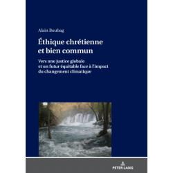 Ethique Chretienne Et Bien Commun: Vers Une Justice Globale Et Un Futur Equitable Face A l'Impact Du Changement Climatique