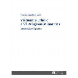 Vietnam's Ethnic and Religious Minorities:: A Historical Perspective