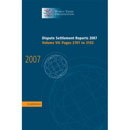 Dispute Settlement Reports 2007: Volume 7, Pages 2701-3102