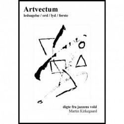 Artvectum - ledsagelse, ord, lyd, første: digte fra jazzens vold