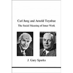 Carl Jung and Arnold Toynbee: The Social Meaning of Inner Work