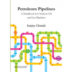 Petroleum Pipelines: A Handbook for Onshore Oil and Gas Pipelines