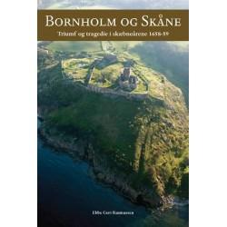 Bornholm og Skåne: Triumf og tragedie i skæbneårene 1658-59