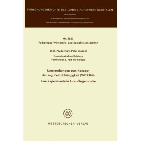 Untersuchungen Zum Konzept Der Sog. Feldabhangigkeit (Witkin): Eine Experimentelle Grundlagenstudie