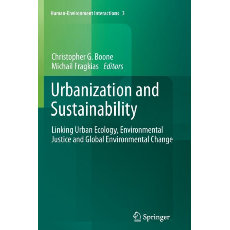 Urbanization and Sustainability: Linking Urban Ecology, Environmental Justice and Global Environmental Change