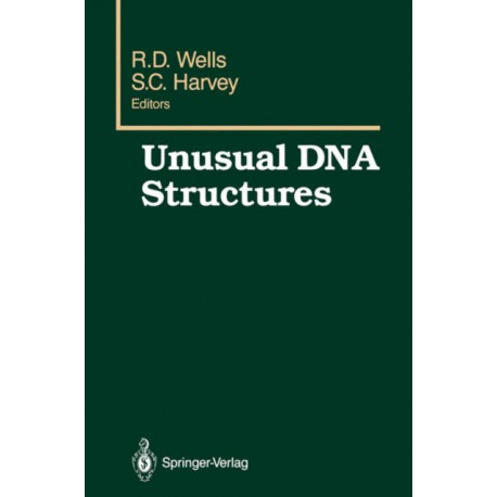 Unusual DNA Structures: Proceedings of the First Gulf Shores Symposium, held at Gulf Shores State Park Resort, April 6-8 1987, sponsored by the Department of Biochemistry, Schools of Medicine and Dentistry, University of Alabama at Birmingham, Birmingham,