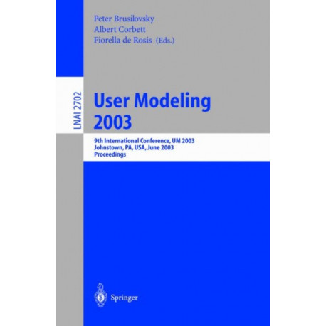 User Modeling 2003: 9th International Conference, UM 2003, Johnstown, PA, USA, June 22-26, 2003, Proceedings