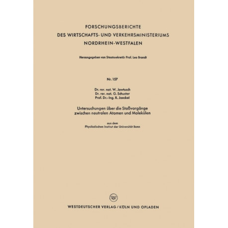 Untersuchungen UEber Die Stossvorgange Zwischen Neutralen Atomen Und Molekulen: Aus Dem Physikalischen Institut Der Universitat Bonn