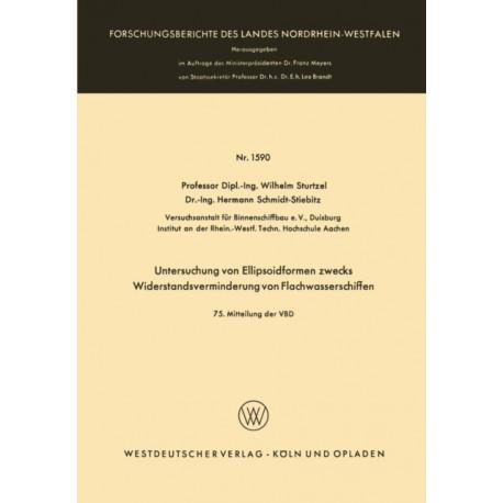 Untersuchung Von Ellipsoidformen Zwecks Widerstandsverminderung Von Flachwasserschiffen: 75. Mitteilung Der Vbd