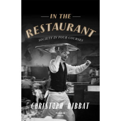 In the Restaurant: From Michelin stars to fast food- what eating out tells us about who we are