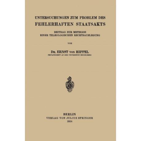Untersuchungen Zum Problem Des Fehlerhaften Staatsakts: Beitrag Zur Methode Einer Teleologischen Rechtsauslegung