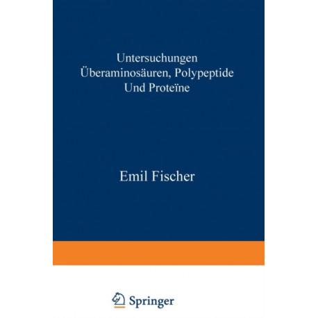 Untersuchungen UEber Aminosauren, Polypeptide Und Proteine (1899-1906): Manuldruck 1925