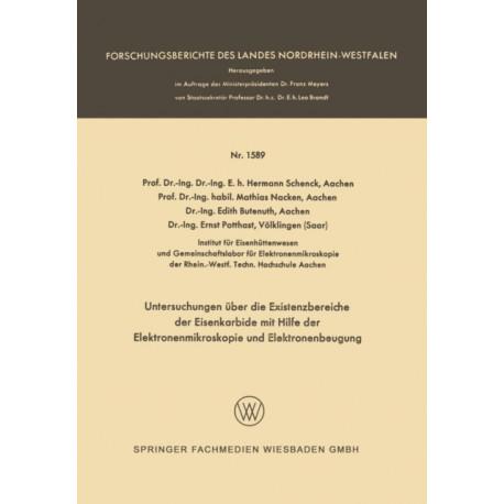 Untersuchungen UEber Die Existenzbereiche Der Eisenkarbide Mit Hilfe Der Elektronenmikroskopie Und Elektronenbeugung