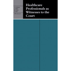 Healthcare Professionals as Witnesses to the Court