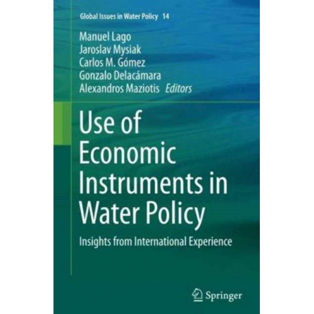 Use of Economic Instruments in Water Policy: Insights from International Experience