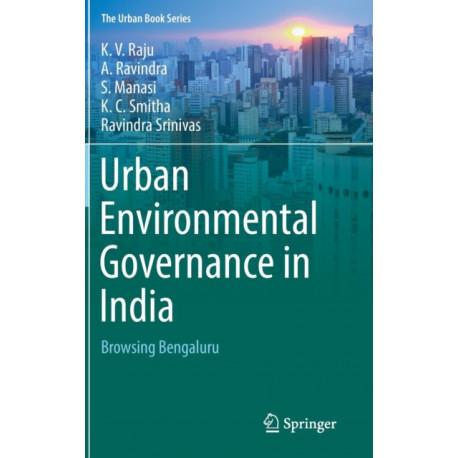 Urban Environmental Governance in India: Browsing Bengaluru