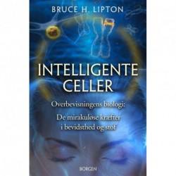Intelligente celler: Overbevisningens biologi: De mirakuløse kræfter i bevidsthed og stof