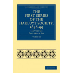 The First Series of the Hakluyt Society, 1847-99 100 Volume Paperback Set