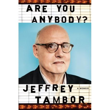Are You Anybody: A Memoir