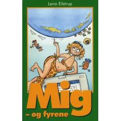 MIG - OG FYRENE: En teenagerpiges historie