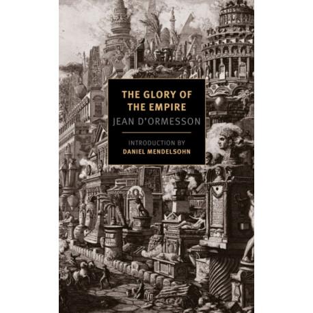 Glory Of The Empire: A Novel, A History