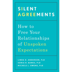Silent Agreements: How to Uncover Unspoken Expectations and Save Your Relationship