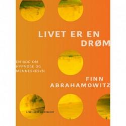 Livet er en drøm. En bog om hypnose