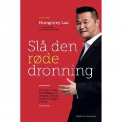 Slå den røde dronning: En personlig fortælling om at lede danske virksomheder i Kina