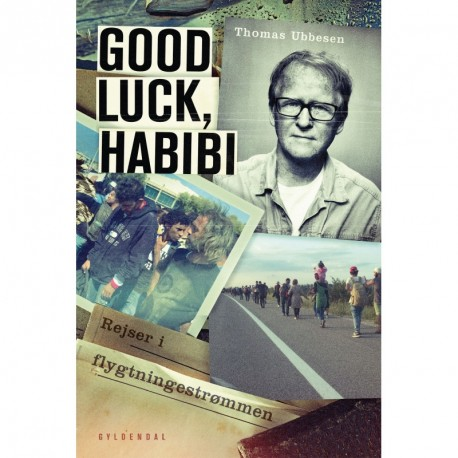 Good luck, habibi: Rejser i flygtningestrømmen