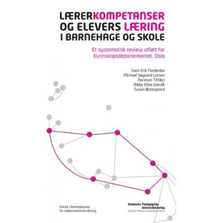 Lærerkompetanser og elevers læring i barnehage og skole: et systematisk review utført for Kunnskapsdepartementet, Oslo