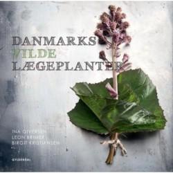 Danmarks vilde lægeplanter: - og deres anvendelse før og nu